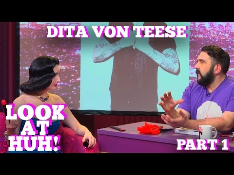 DITA VON TEESE on LOOK AT HUH! Part 1