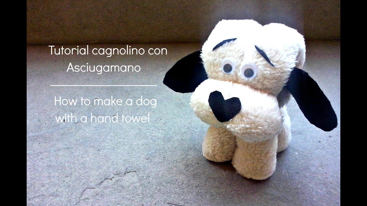 Piegare Gli Asciugamani A Forma Di Animale : Tutorial cagnolino con asciugamano how to make a dog with a hand