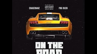 FBG DUCK X Chase Banz - On The Road ( @chasebanz )