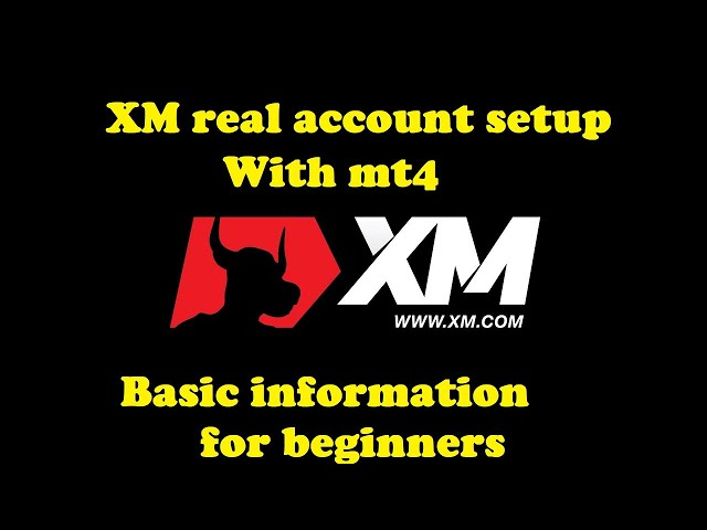XM real account setup with mt4 also basic information for beginners