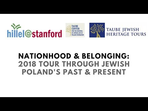 Hillel at Stanford: Nationhood & Belonging: 2018 Tour Through Jewish Poland's Past & Present