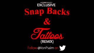 VonPsalm - Snap Backs & Tattoos (Remix) [2012]