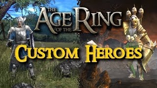 The Age of the Ring Mod v1.0 - A Look at Custom Heroes