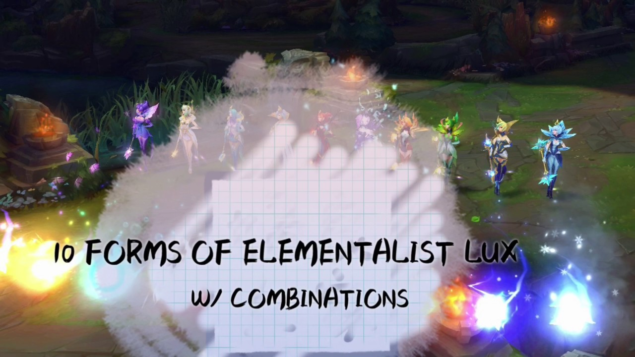 ELEMENTALIST LUX SKIN GUIDE: 10 ELEMENTAL FORMS *w/Combinations ...