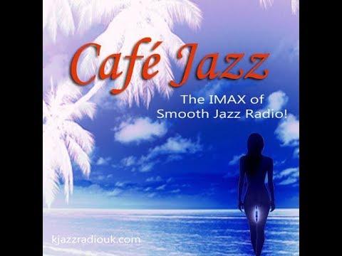 Café Jazz Radio - The IMAX of Smooth Jazz Radio! #2