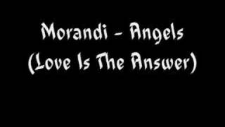 Morandi Angels Love Is The Answer