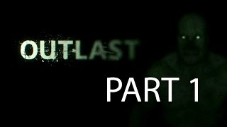 OUTLAST gameplay LIVE video part 1