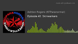 Episode 40: Skinwalkers