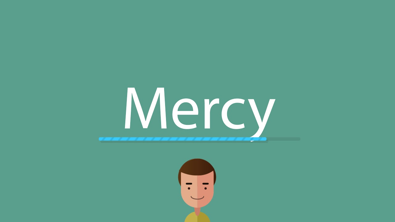 How to pronounce Mercy