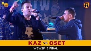OSET vs KAZ  WBW 2018  Finał XVI Edycji (A) Freestyle Battle