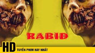 Phim Kinh Dị Mới UP 2021 - ĐIÊN DẠI ( Rabid ) - Tuyển Phim Kinh Dị Hay Nhất