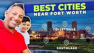 Best Cities to Live in Near Fort Worth. Top 5 Suburbs \u0026 Ft Worth, Texas Real Estate