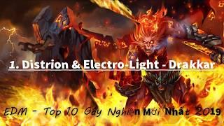 EDM - Top 10 Gay Nghien Hay Nhat 2019 Drakkar ( NCS ) ,...l TVH Gamer