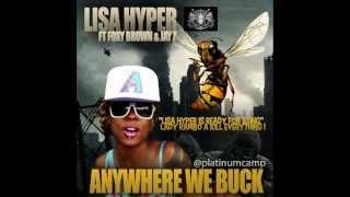 Lisa Hyper ft. Foxy Brown & Jay Z - Anywhere We Buck [Oct 2012] [Platinum Camp]