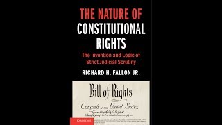 The Nature of Constitutional Rights: The Invention and Logic of Strict Judicial Scrutiny