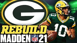 Rebuilding the Green Bay Packers | Jordan Love Replaces Aaron Rodgers! Madden 21 Franchise