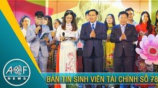 AOF NEWS 78 - BẢN TIN SINH VIÊN TÀI CHÍNH - HỌC VIỆN TÀI CHÍNH