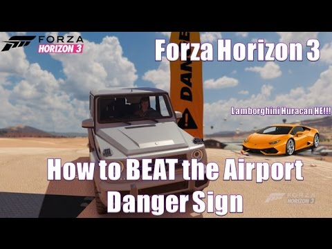 Forza Horizon 3 How to BEAT the Airport Danger Sign!