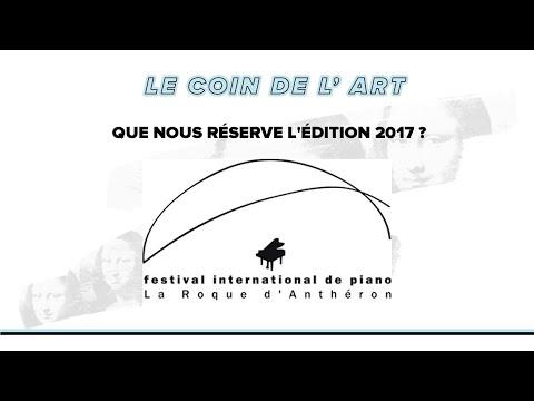 Festival De La Roque D'Anthéron 2017 - Les Concerts Incontournables