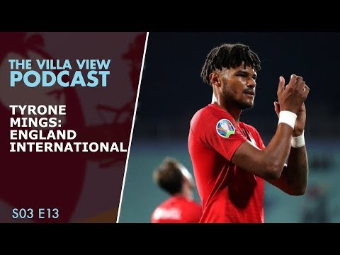 The Villa View Podcast S03 E13 | Tyrone Mings: England International