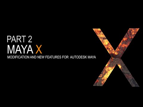 Maya X - Mods and New Features for Autodesk Maya Part2