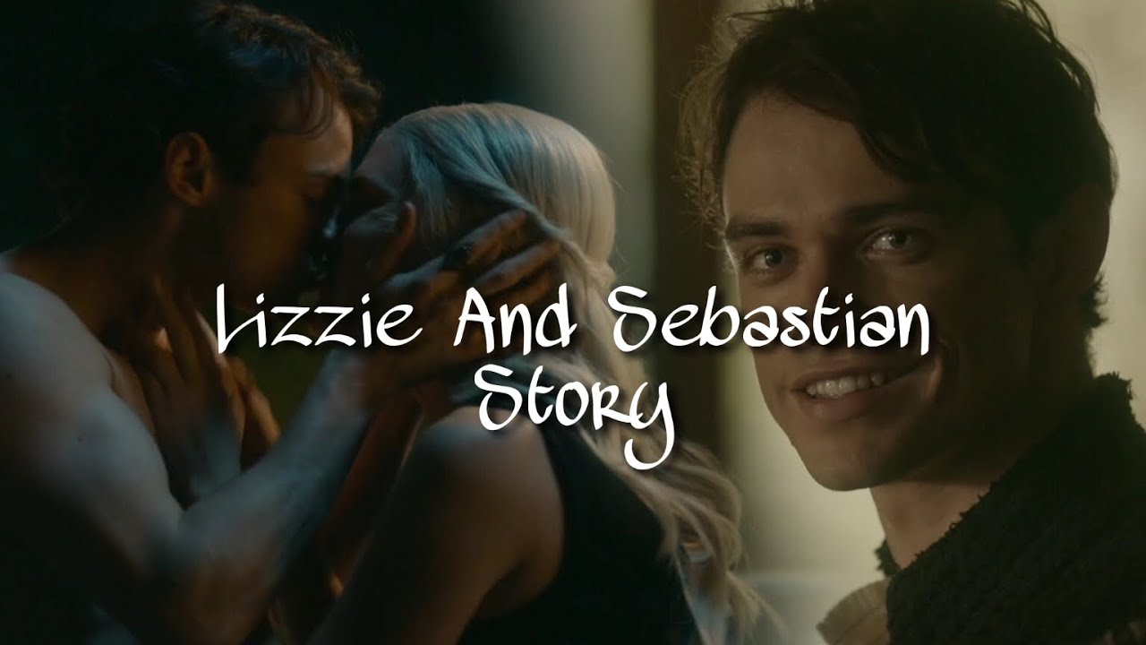 Lizzie And Sebastian || Their Story [UPDATED]
