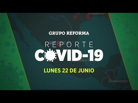 Reporte Covid-19   Lunes 22 de junio