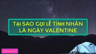 Nguồn gốc và ý nghĩa thú vị ngày lễ tình nhân valentines