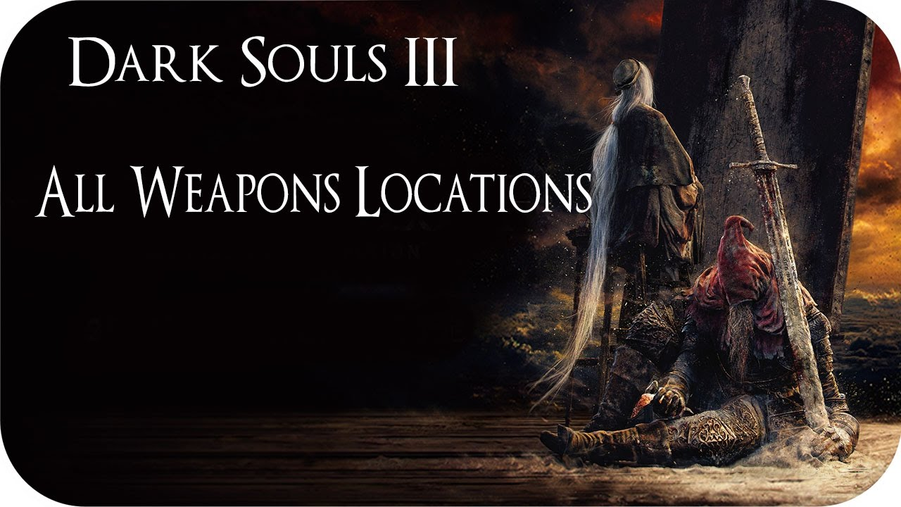 Dark souls all weapons locations including ringed city