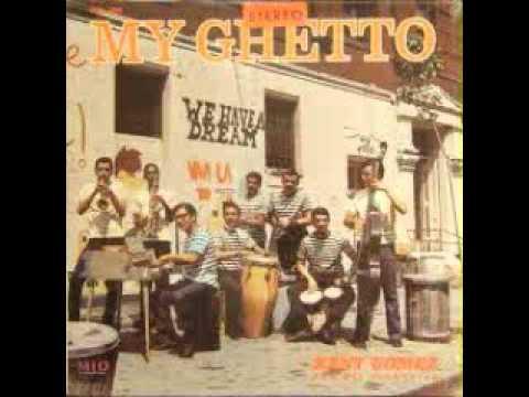 My Ghetto                                                           Kent Gomez and his Orquestra