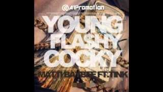 Matti Baybee Ft. Tink - Young Flashy Cocky | @MattiBaybee @Official_Tink
