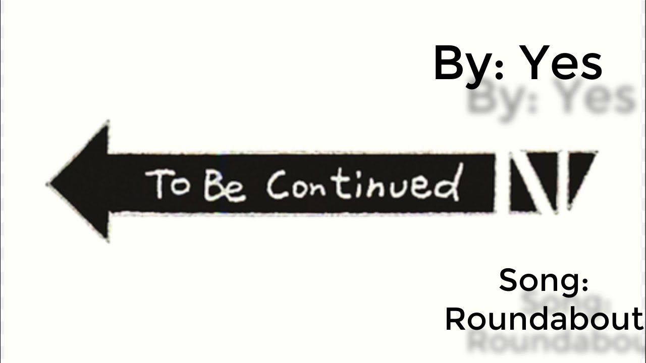 To be continued meme song - YouTube