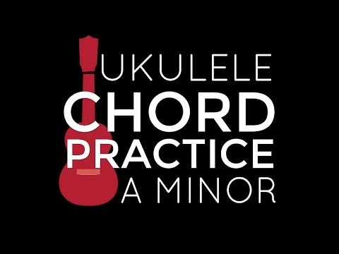 Chord Playalong Practice A Minor - Ukulele School