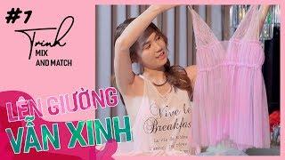 Ngọc Trinh - Mix and Match 07 | Đồ Ngủ Xinh Xinh - Sleepwear Try On Haul