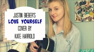 Justin Bieber's 'Love Yourself' | Acoustic Cover By Kate Harrold