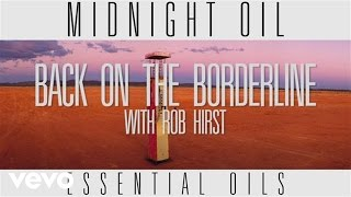 Midnight Oil - Back on the Borderline (Track by Track)