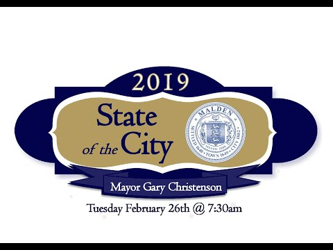 Malden Mayor Gary Christenson's 2019 State of the City Address