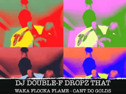 DJ DOUBLE-F - DROPZ THAT - Cant do Golds