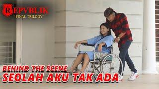 Repvblik - Seolah Aku Tak Ada   Final Trilogy (Behind the scene)