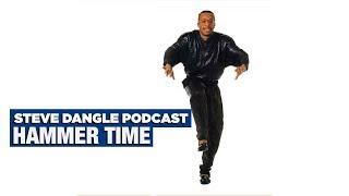 Hammer Time | The Steve Dangle Podcast