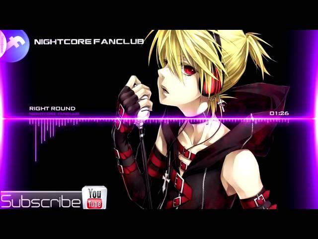 Nightcore Right Round #1