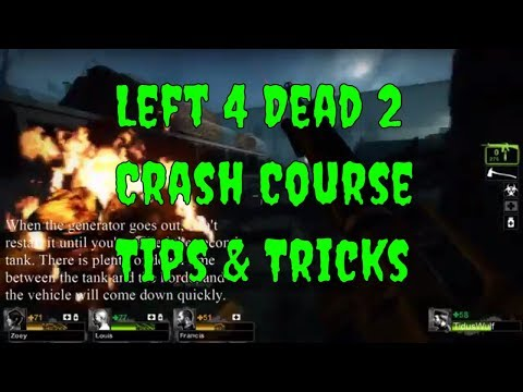 Left 4 Dead 2, Crash Course Campaign Tips, Tricks, & Strategies to Win.