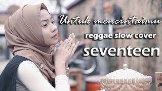 UNTUK MENCINTAIMU reggae cover by jovita aurel
