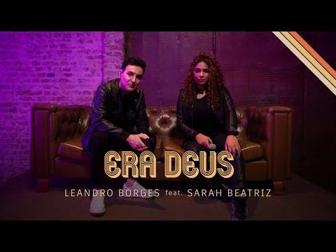 Leandro Borges Feat. Sarah Beatriz - Era Deus