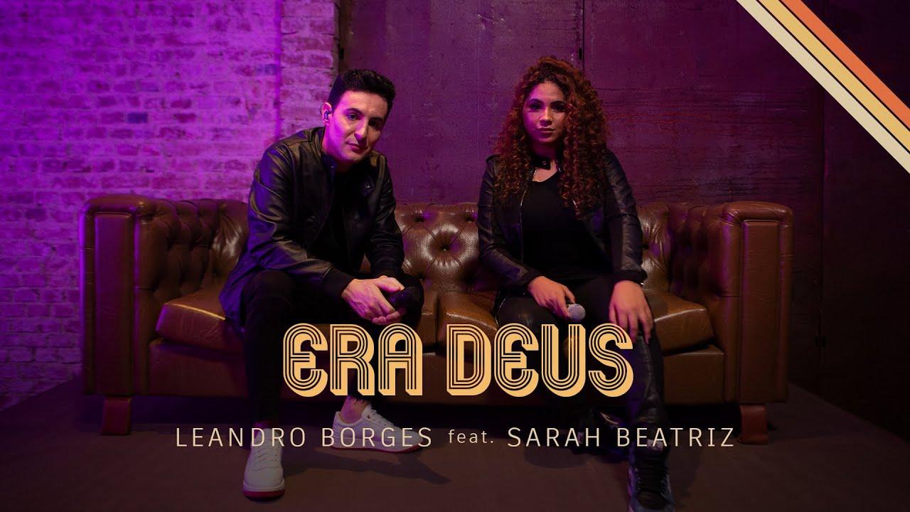 Leandro Borges Feat. Sarah Beatriz - Era Deus (Oficial)