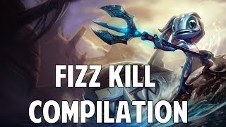 League Of Legends - Fizz Kill Compilation (Series Two)
