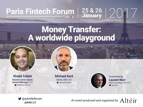 Money Transfer :  A worldwide playground - Paris Fintech Forum 2017