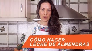 Cómo hacer Leche de Almendras / How to make your own Almond milk