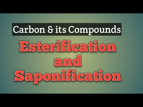Chemical Reactions- Part 4 | Esterification , Saponification