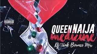 Queen Naija - Medicine (Dj Tank Bounce Mix)